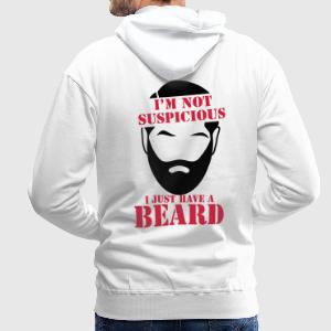 I'm not SUSPICIOUS I just have a BEARD! T-Shirts - Men's Premium Hoodie