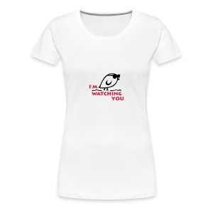 TWEETLERCOOLS - I'M WATCHING YOU - Frauen Premium T-Shirt
