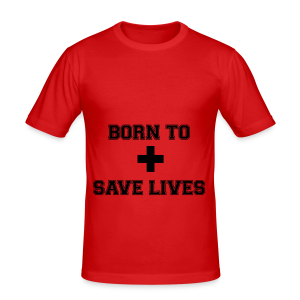 Born To Save Lives - Tee shirt près du corps Homme