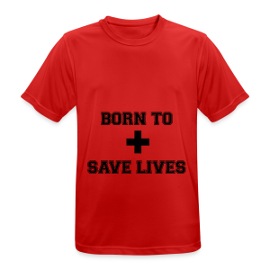 Born To Save Lives - T-shirt respirant Homme