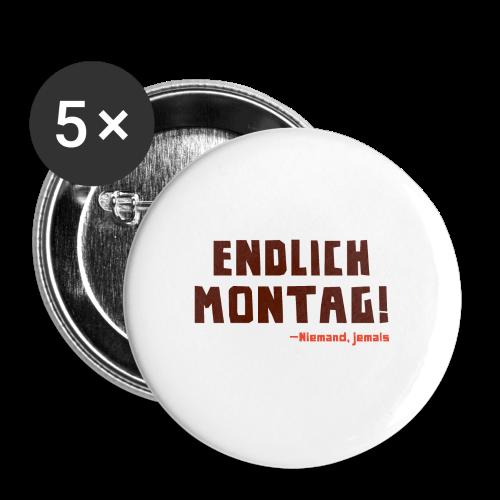 Endlich Montag! - Buttons groß 56 mm