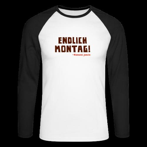 Endlich Montag! - Männer Baseballshirt langarm
