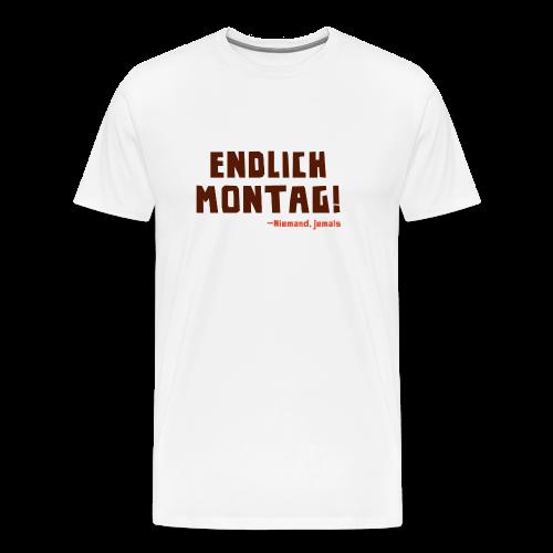 Endlich Montag! - Männer Premium T-Shirt
