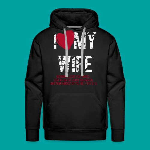 I Love My Wife - Männer Premium Hoodie