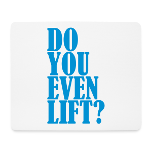 Do You Even Lift - Mousepad (Querformat)