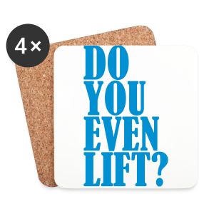Do You Even Lift - Untersetzer (4er-Set)