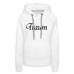 Traumpaar T-Shirt Traum Weiß/Schwarz - Frauen Premium Hoodie