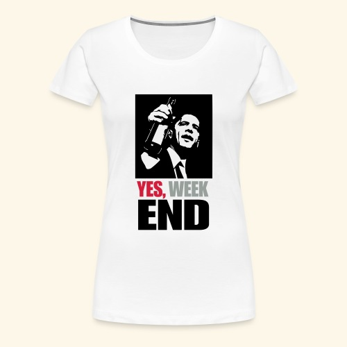Yes week end - Frauen Premium T-Shirt