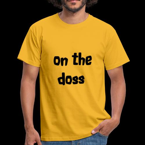 On the Doss Glow in the Dark - Men's T-Shirt