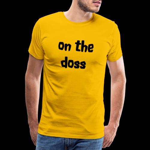 On the Doss Glow in the Dark - Men's Premium T-Shirt
