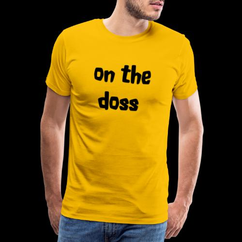 On the Doss Glow in the Dark - Men's Premium T-Shirt