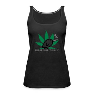 TWEETLERCOOLS - smoke first - Frauen Premium Tank Top