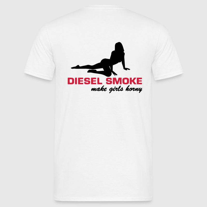 Diesel Smoke make Girls horny T-Shirts - Männer T-Shirt