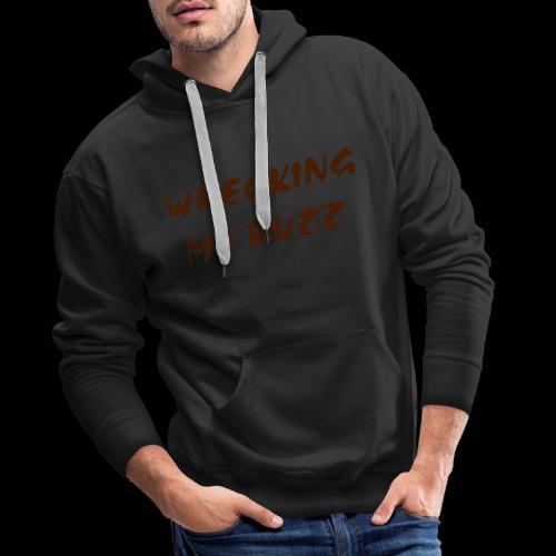 wrecking me buzz  - Men's Premium Hoodie