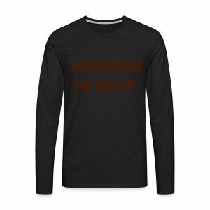 wrecking me buzz  - Men's Premium Longsleeve Shirt
