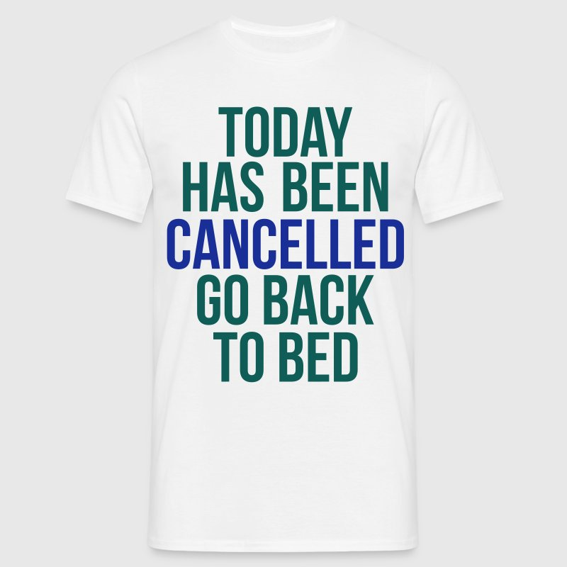 today has been cancelled Camisetas - Camiseta hombre