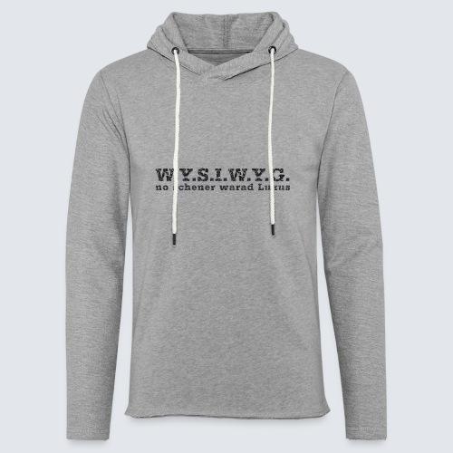 W.Y.S.I.W.Y.G. - Leichtes Kapuzensweatshirt Unisex