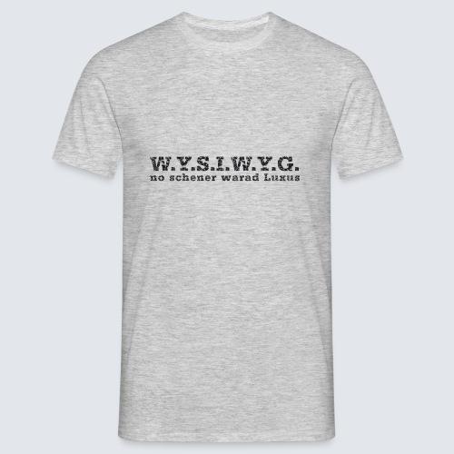 W.Y.S.I.W.Y.G. - Männer T-Shirt