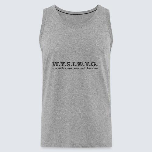 W.Y.S.I.W.Y.G. - Männer Premium Tank Top