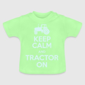 Keep Calm & Tractor On - Baby T-Shirt