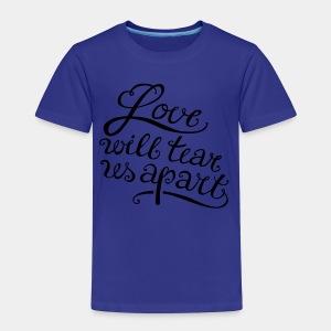 Love will tear us apart - Kinder Premium T-Shirt