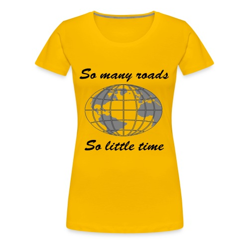 So many roads, so little time - T-shirt Premium Femme