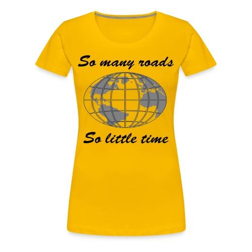 So many roads, so little time - T-shirt Premium Femme