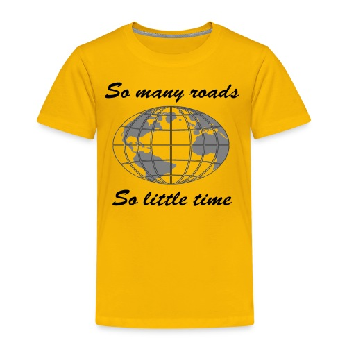 So many roads, so little time - T-shirt Premium Enfant