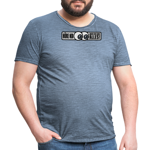 Höre nix, aber ich sehe alles 3 - Männer Vintage T-Shirt