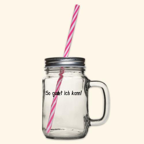 So gut ich kann - Mädls - Henkelglas mit Schraubdeckel