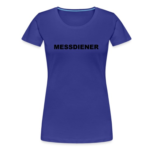 MESSDIENER - blue|white (Boys) - Frauen Premium T-Shirt
