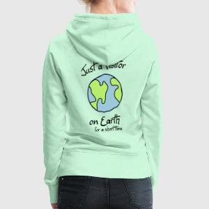 Visitor on Earth T-Shirts - Frauen Premium Hoodie