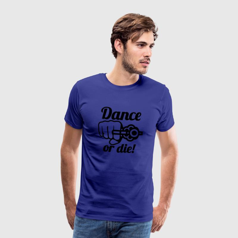 Dance or die | tanze T-Shirts - Premium T-skjorte for menn