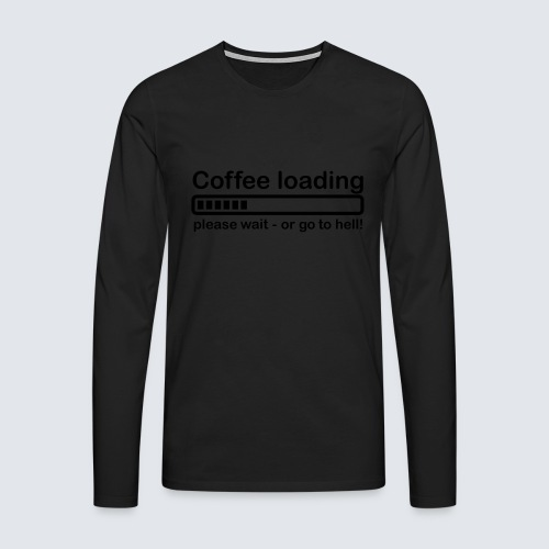 Coffee loading - Männer Premium Langarmshirt