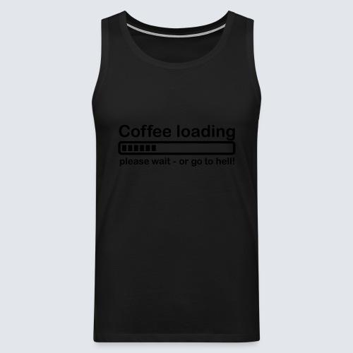 Coffee loading - Männer Premium Tank Top