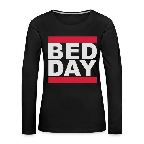 Bed Day   Männer Shirt - Frauen Premium Langarmshirt