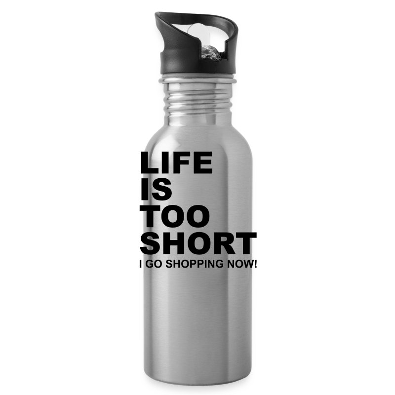 Life Is Too Short Shopping T-Shirts - Trinkflasche
