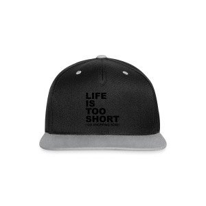 Life Is Too Short Shopping T-Shirts - Kontrast Snapback Cap