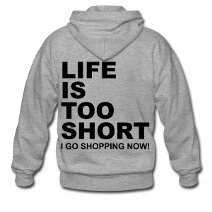 Life Is Too Short Shopping T-Shirts - Männer Premium Kapuzenjacke