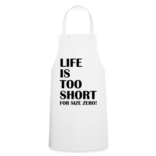 Life Is Too Short Size Zero T-Shirts - Kochschürze