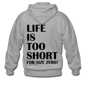 Life Is Too Short Size Zero T-Shirts - Männer Premium Kapuzenjacke