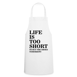 Life Is Too Short Shoes T-Shirts - Kochschürze