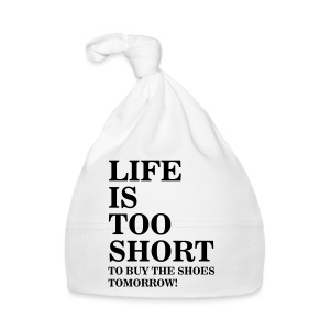 Life Is Too Short Shoes T-Shirts - Baby Mütze