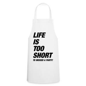 Life Is Too Short Party T-Shirts - Kochschürze