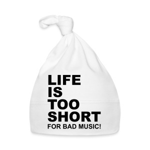 Life Is Too Short Bad Music T-Shirts - Baby Mütze
