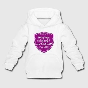 Sorry boys, daddy says i can`t date until i`m 30!! Date T-Shirts - Kinder Premium Hoodie