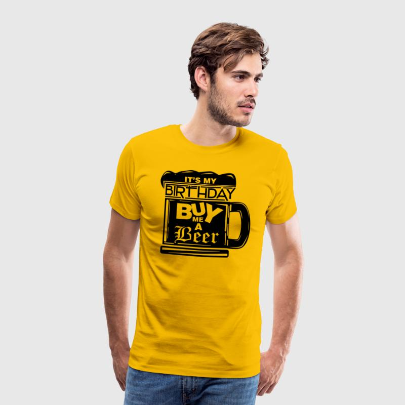 It's my birthday, buy me a beer! T-shirts - Mannen Premium T-shirt