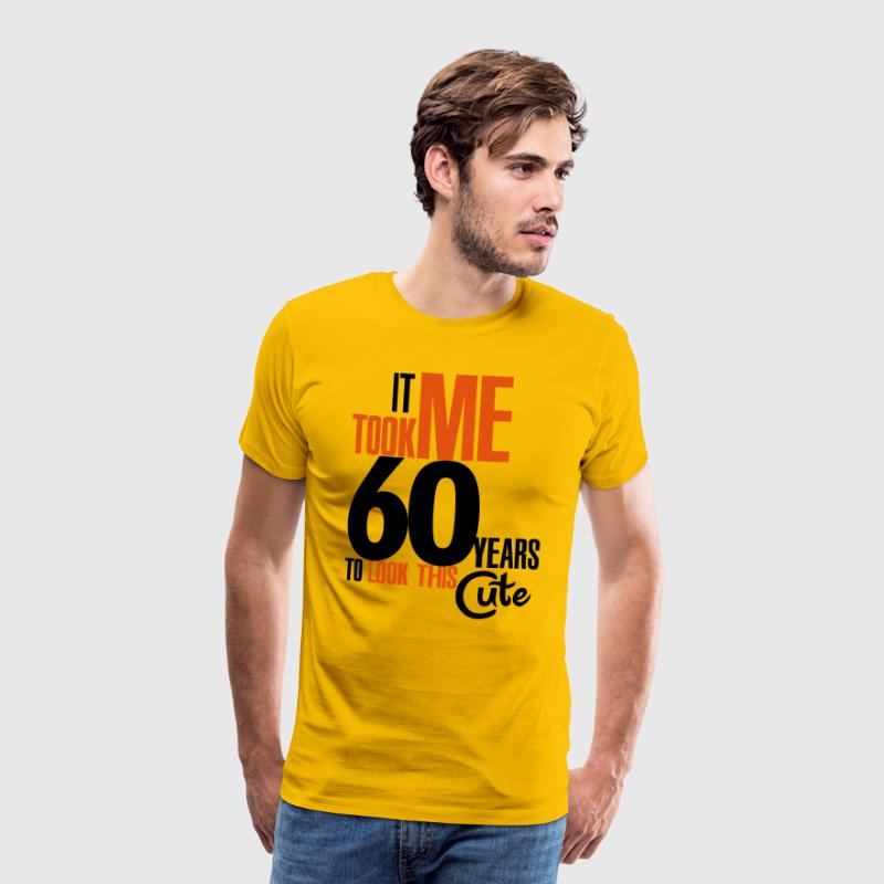 It took me 60 years to look this cute T-Shirts - Men's Premium T-Shirt