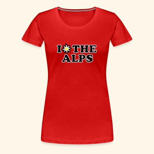 I love the alps, Kiddie - Frauen Premium T-Shirt