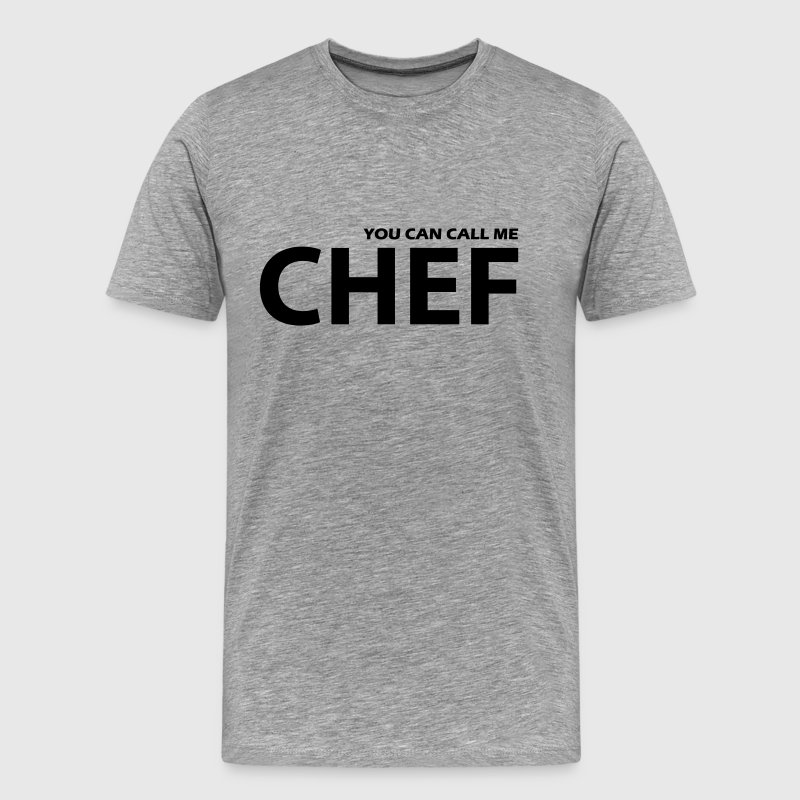 you can call me chef - T-shirt Premium Homme